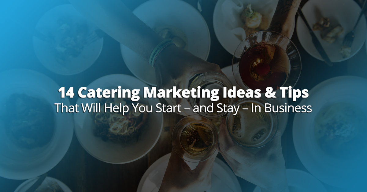 14 Catering Marketing Ideas Amp Tips That Will Help You