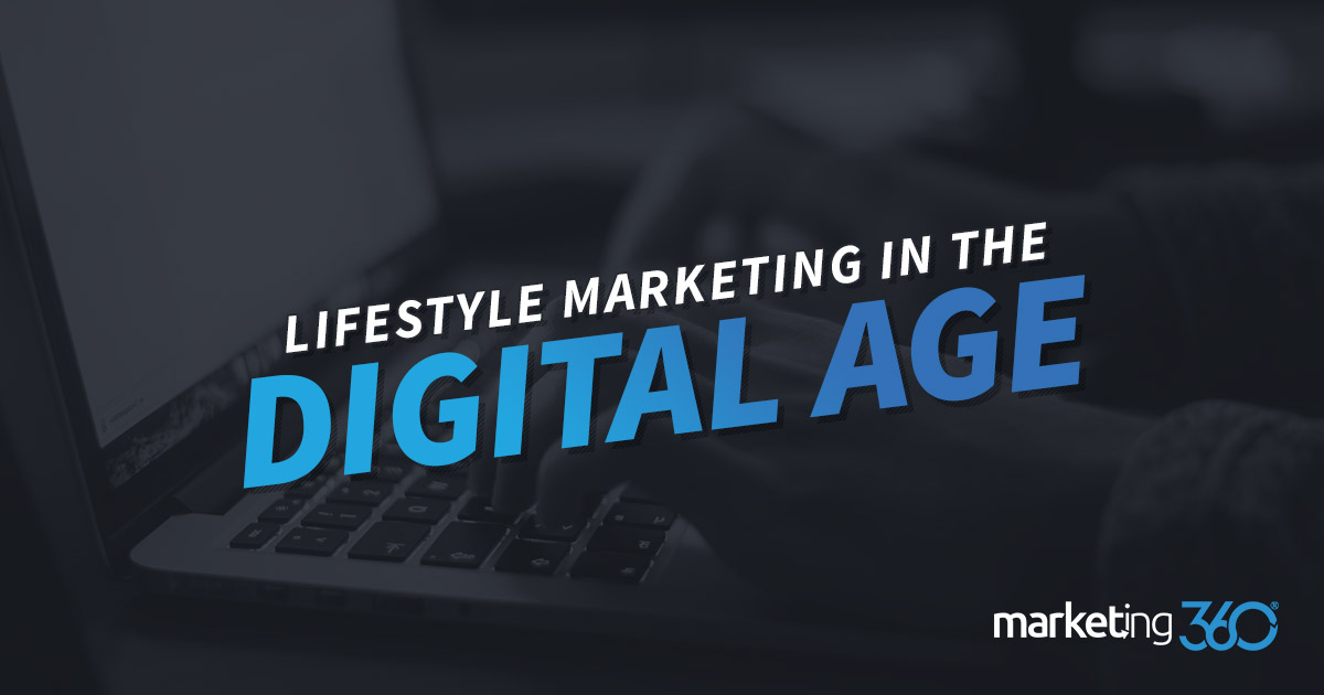 4640853b3 Lifestyle Marketing in the Digital Age - Marketing 360®