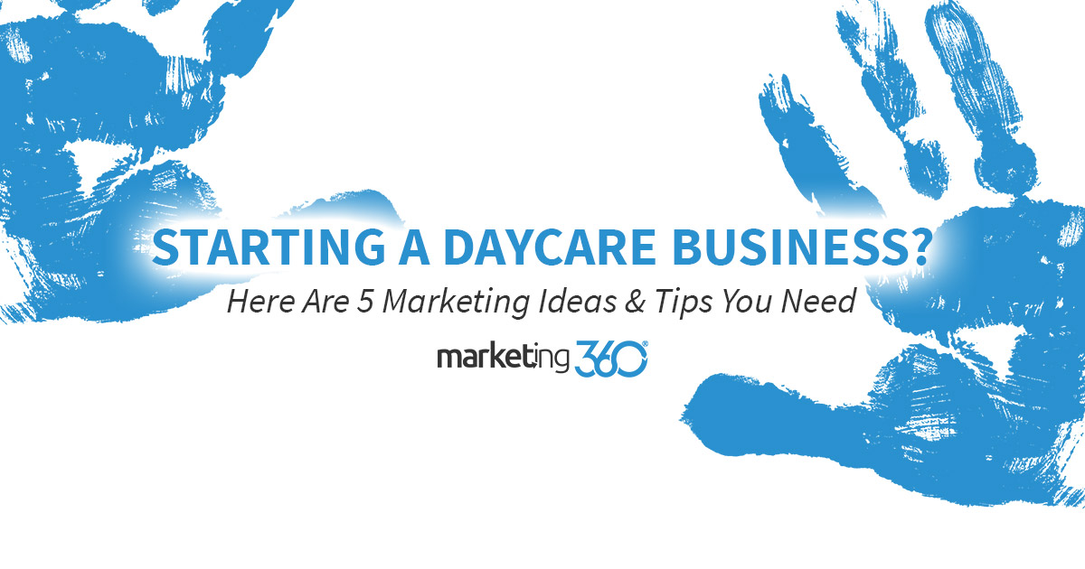 Starting a Daycare Business? Here Are 5 Marketing Ideas