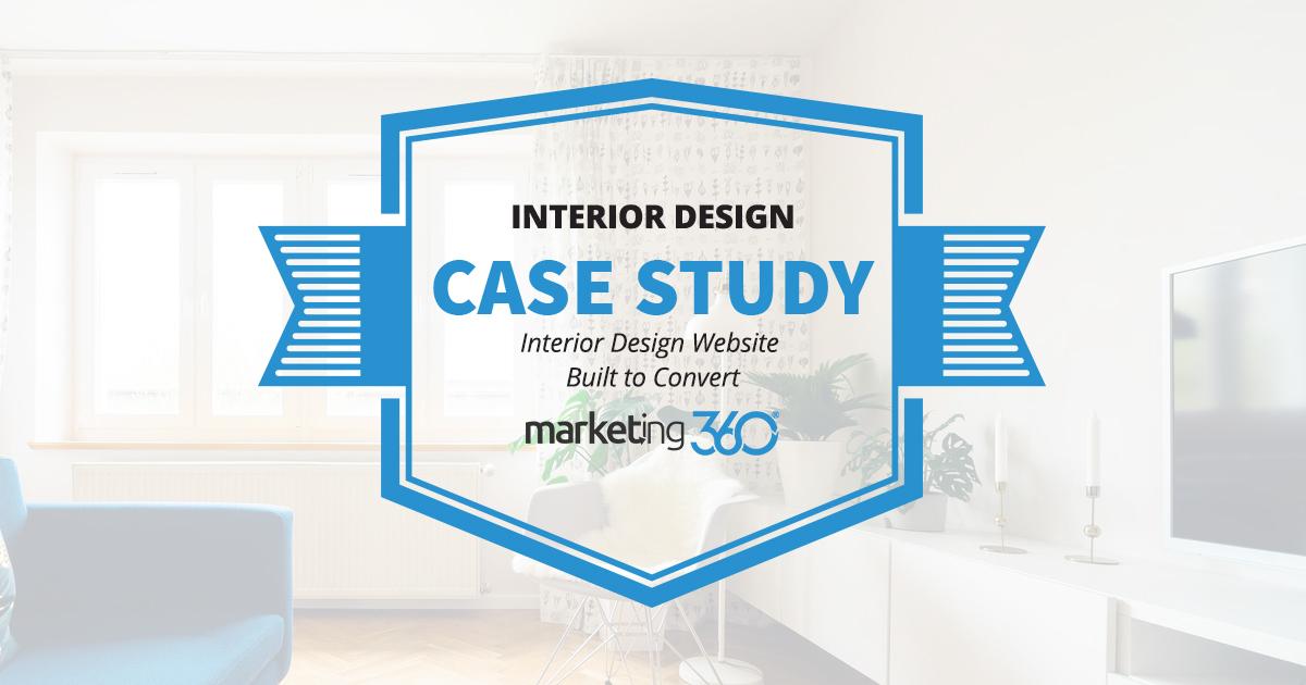 Case Study: Interior Design Website Built to Convert - Marketing 360®