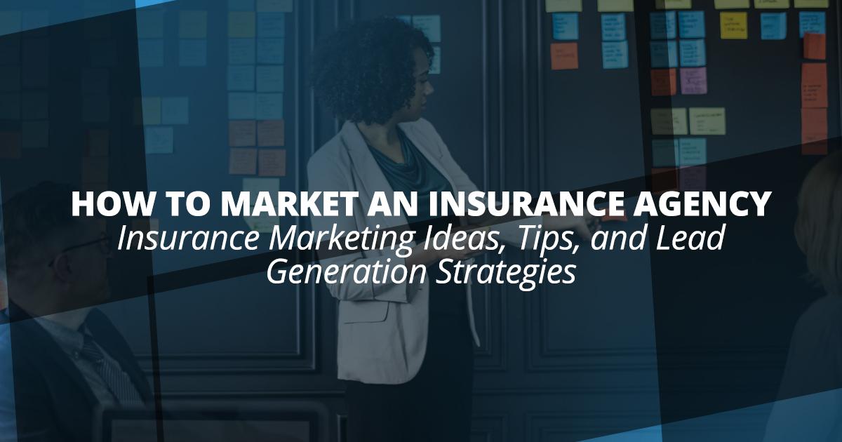 How To Market An Insurance Agency Insurance Marketing
